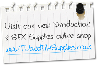 Visit our new Production & SFX Supplies online shop www.TVandFilmSupplies.co.uk